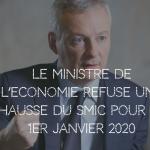 Le Ministre de l'Economie refuse une hausse du SMIC pour le 1er janvier 2020